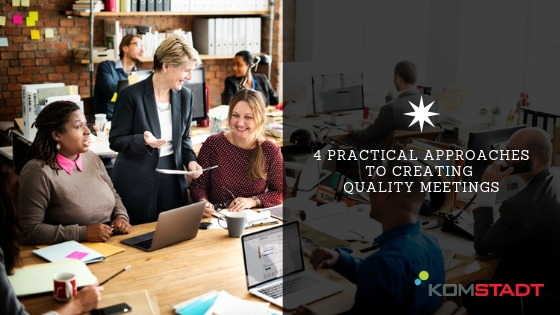 4 Practical Approaches to Creating Quality Meetings