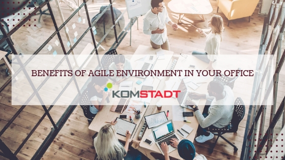 Benefits of Agile Environment in Your office