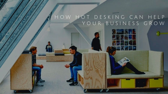 How Hot Desking can Help Your Business Grow