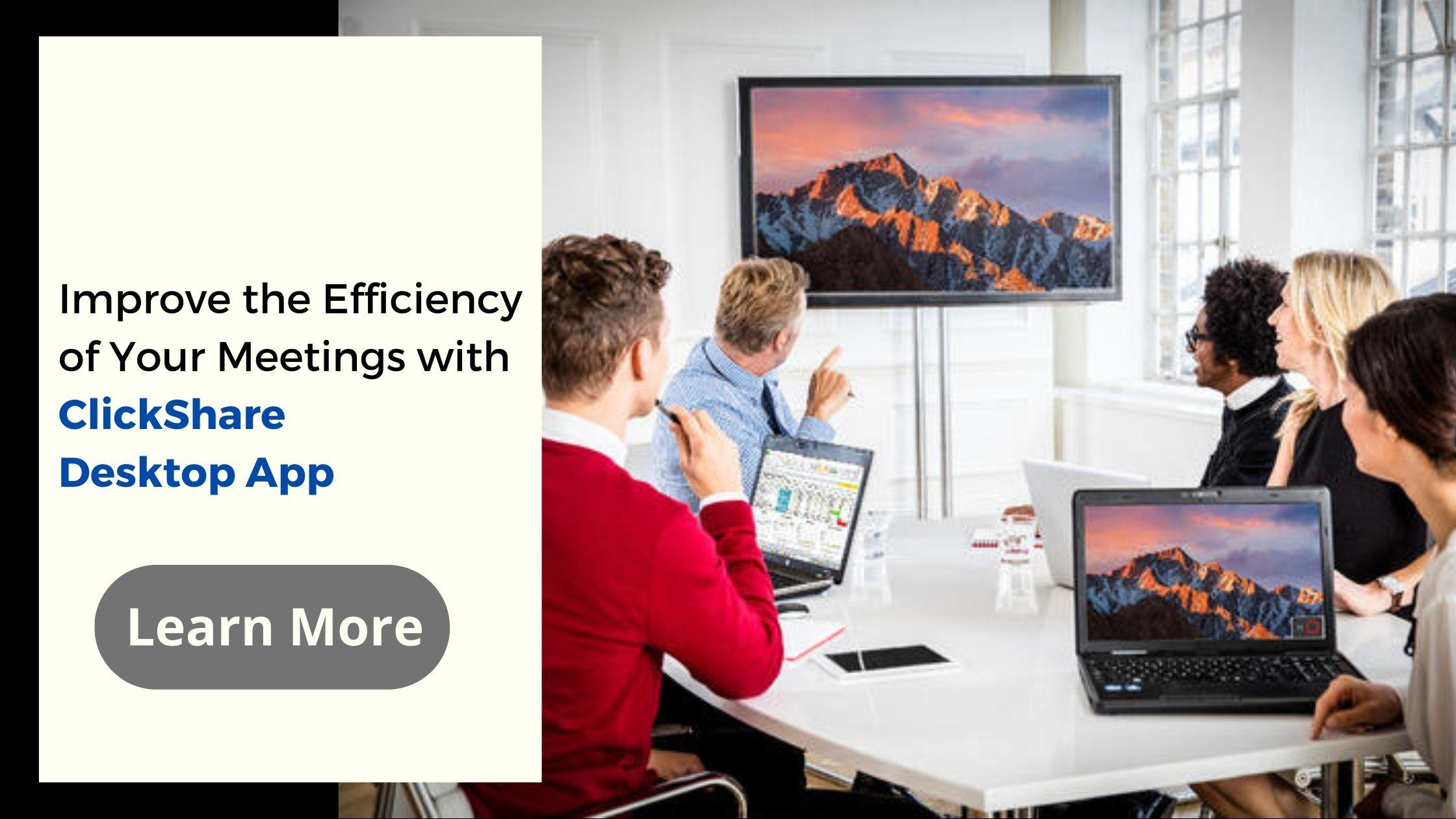 Improve the Efficiency of Your Meetings with ClickShare Desktop App