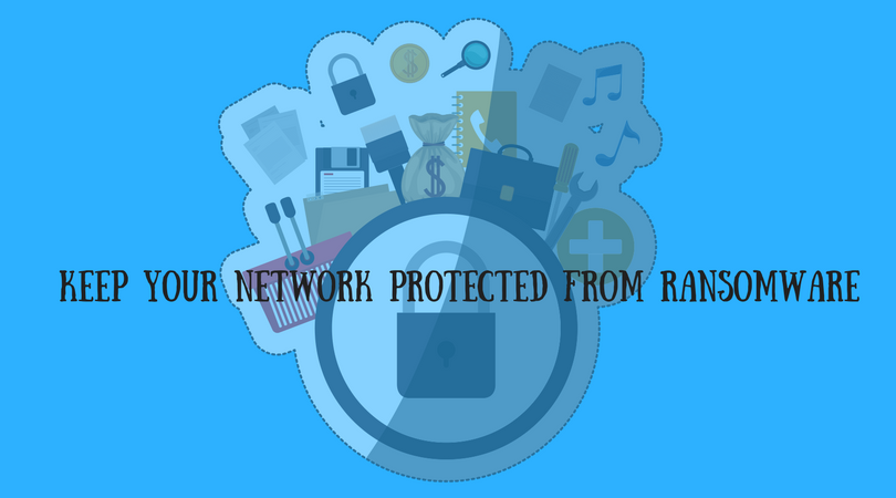 Read more about the article Keep Your Network Protected From Ransomware