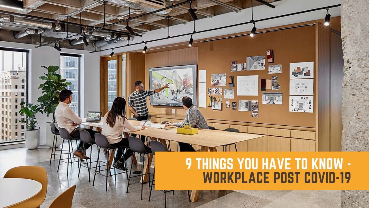 Read more about the article 9 Things You Need To Know – Workplace Post COVID-19