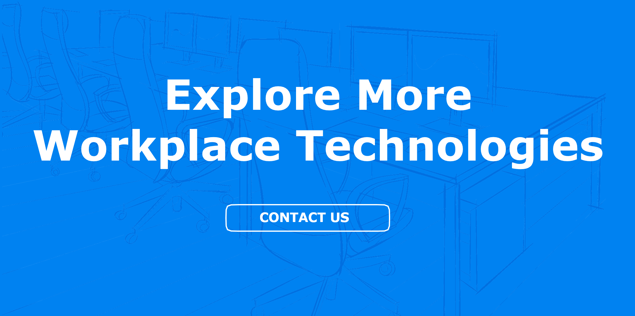 Contact Komstadt to explore more workplace technologies