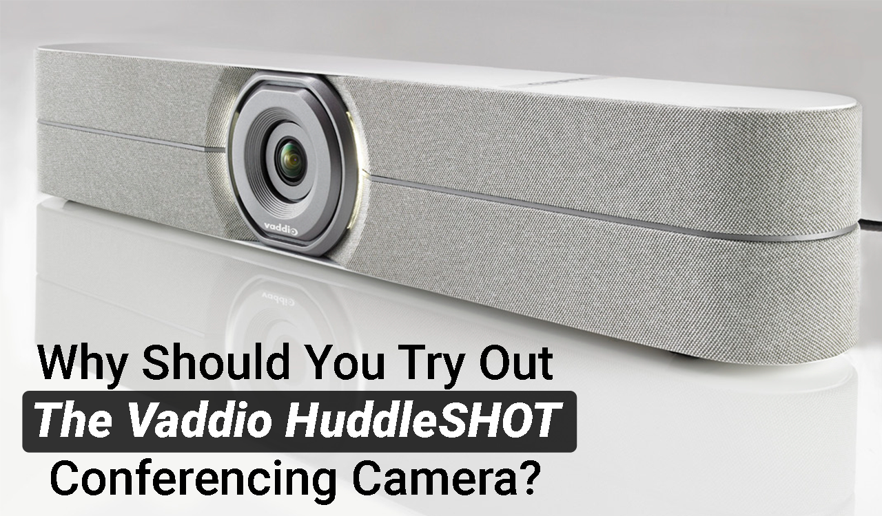 Read more about the article Why Should You Try Out the Vaddio HuddleSHOT in the huddle room?