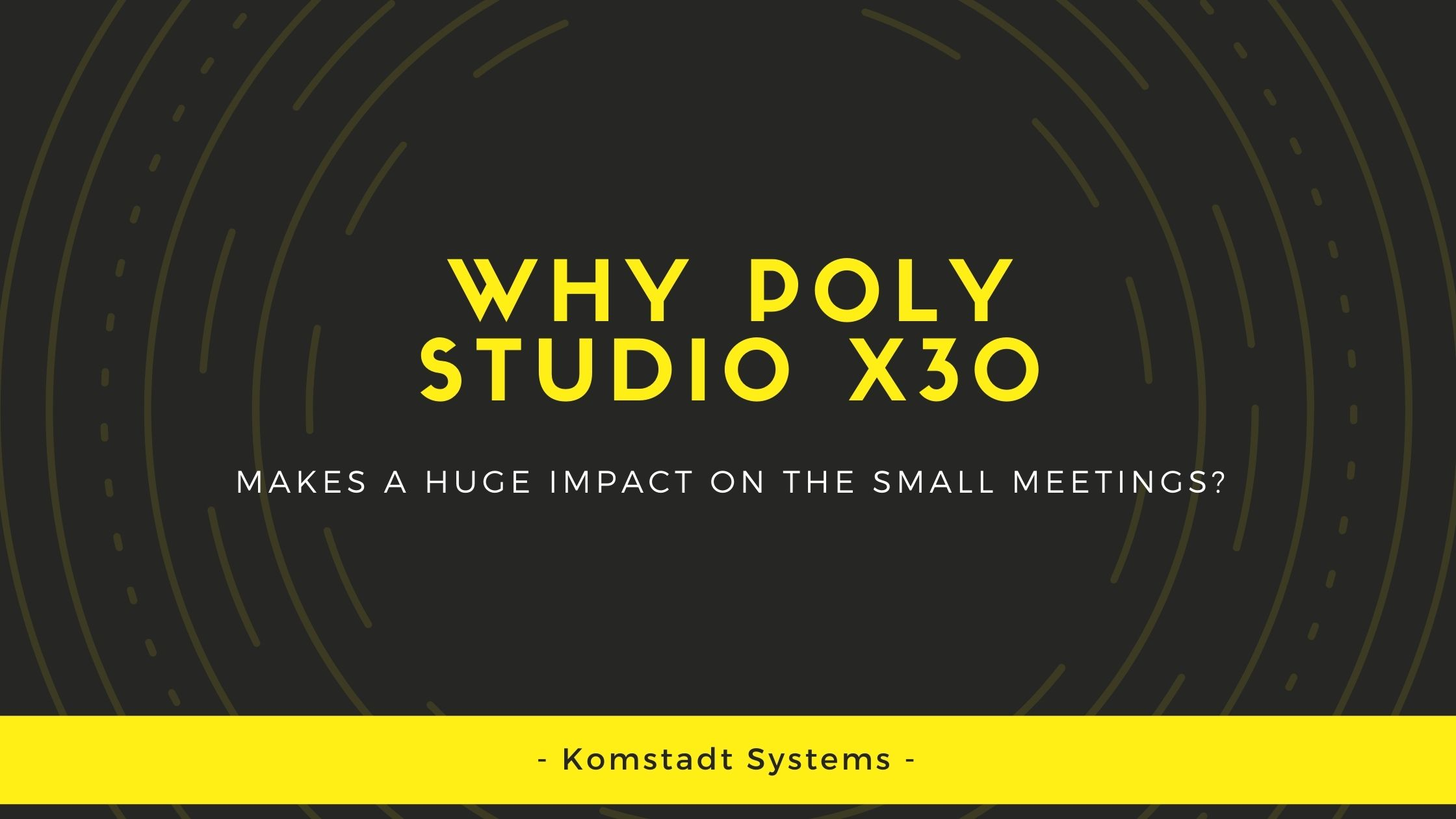 Why Poly Studio X30 Makes a Huge Impact On The Small Meetings_